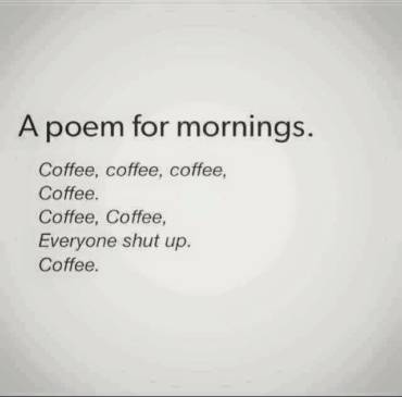 A poem for mornings and all about COOFFEEE.
